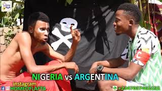 Nigeria Vs Argentina (Homeoflafta Comeday)