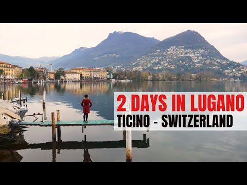 48 Hours in LUGANO, Switzerland - Luxury by the Lake