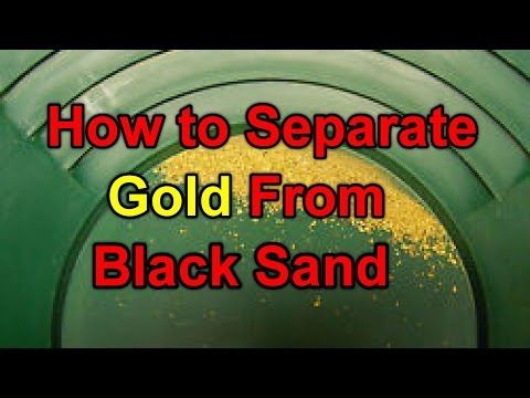 How to separate gold from Black Sand