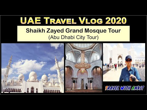 UAE Vlog 2020 –  Sheikh Zayed Grand Mosque –  Abu Dhabi  (Hindi Vlog)