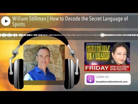 William Stillman   How to Decode the Secret Language of Spirits