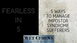 Fearless in 5: Five Ways to Manage Impostor Syndrome Sufferers