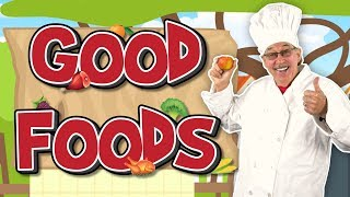 Good Foods | Healthy Foods Song for Kids | Jack Hartmann
