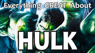 Everything GREAT About Hulk!