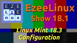 EzeeLinux Show 18.1 | Linux Mint 18.3 Configuration