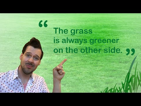 Idiom: The Grass is Always Greener on the Other Side