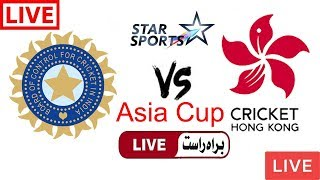 Star Sports Live Cricket Match Today Online India vs Hong Kong Asia Cup 2018