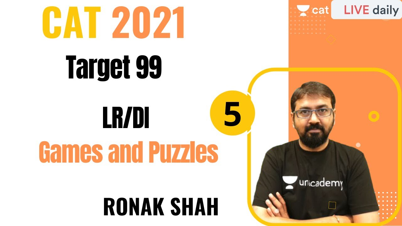 LR DI for CAT 2021 | Games and Puzzles - V | Ronak Shah | Target 99