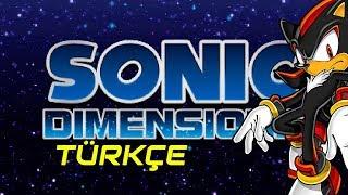 Sonic Dimensions Türkçe Bölüm 2-Shadow