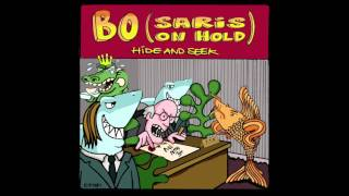 Bo (Saris on Hold - Hide and Seek