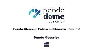 Panda Cleanup: Pulisci e ottimizza il tuo PC - Panda Security