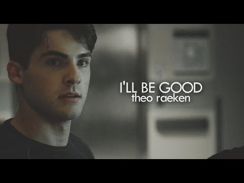 theo raeken | i'll be good