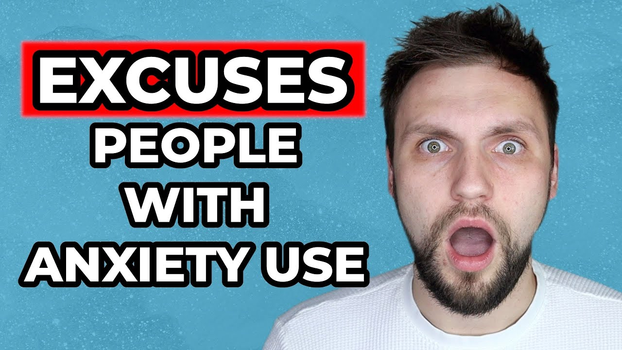 10 Excuses People With Anxiety Say