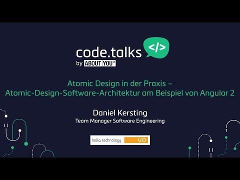 code.talks 2017 - Atomic-Design-Software-Architektur am Beispiel von Angular 2 (Daniel Kersting)