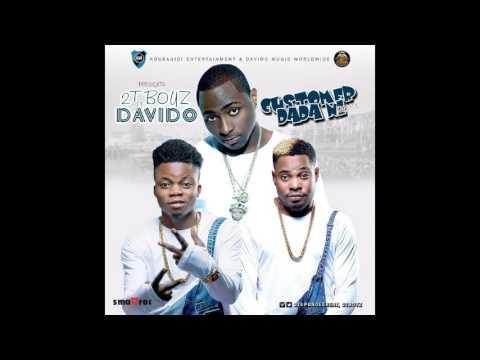 2T BOYS ft. DAVIDO - CUSTOMER DADA NI REMIX