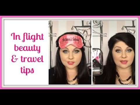 In flight beauty and travel tips
