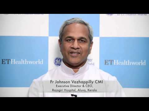 Fr Johnson Vazhappilly CMI, Executive Director & CEO, Rajagiri Hospital, Aluva, Kerala