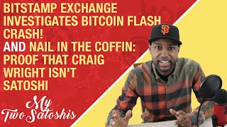 Bitcoin Flash Crash! | Nail in The Coffin: Proof That Craig Wright isn't Satoshi