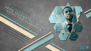 John Legend - All of me (Addictive Elements Remix) [RADIO EDIT]