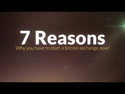 7 Reasons Why You Have To Start Bitcoin Exchange Now!