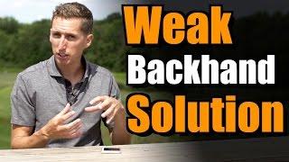Weak Backhand Solution   Ask Ian #51