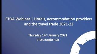 ETOA Webinar  | Hotels, accommodation providers and the travel trade 2021-22