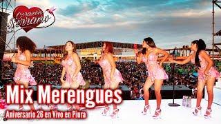 Corazón Serrano - Mix Merengues  Aniversario 26  En Piura