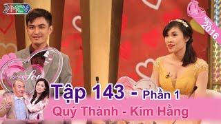 Chết cười với chuyện yêu và cưới cặp vợ chồng trẻ con | Quý Thành - Kim Hằng | VCS 143