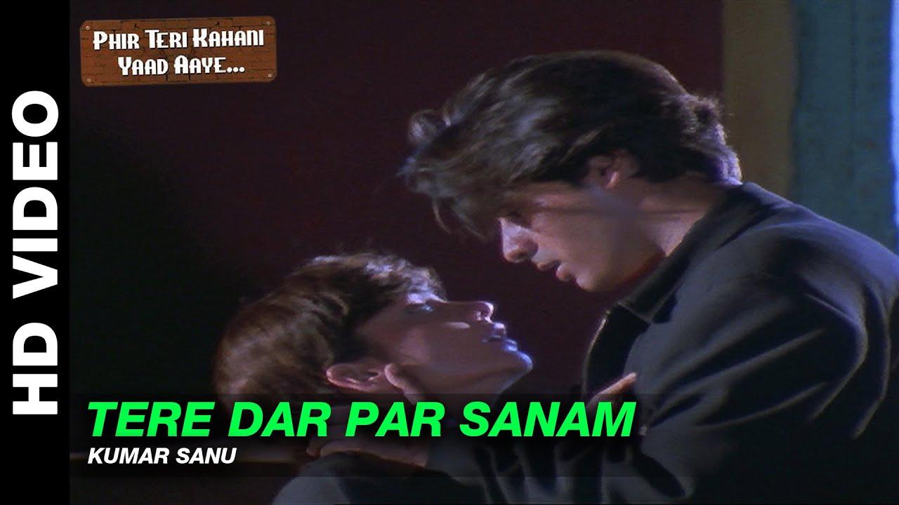 Tere Dar Par Sanam - Male Version - Phir Teri Kahani Yaad Aayee | Kumar Sanu | Rahul Roy #1
