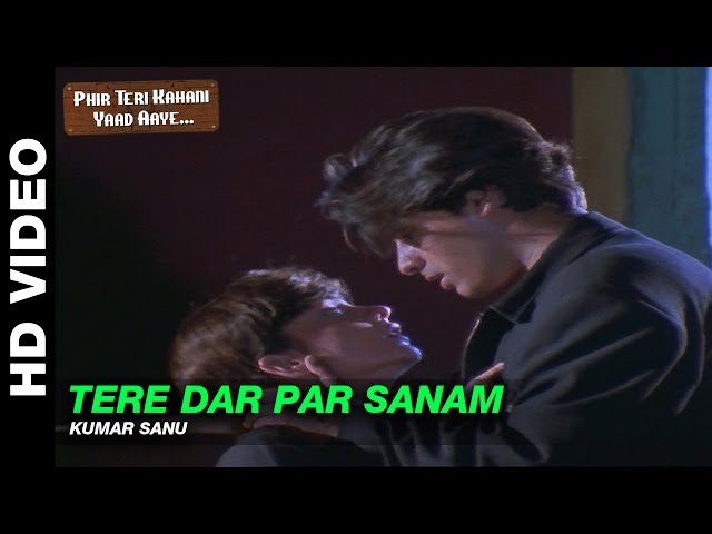 Tere Dar Par Sanam - Male Version - Phir Teri Kahani Yaad Aayee   Kumar Sanu   Rahul Roy
