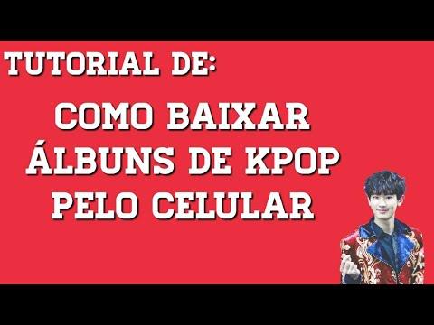 Como baixar álbuns de kpop pelo celular!