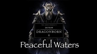 """Peaceful Waters"" - Skyrim - Dragonborn DLC Soundtrack (By Jeremy Soule)"