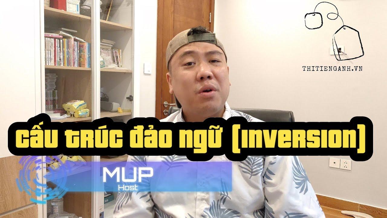 [Tiếng Anh THCS, THPT] Ngữ pháp: Câu đảo ngữ - Inversion