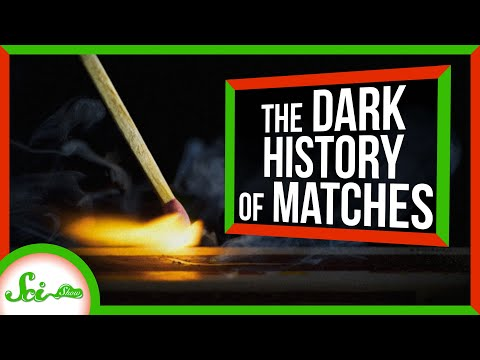The Dark History of Matches