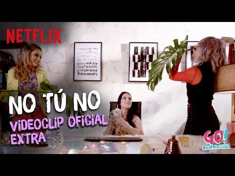 Go! Vive a tu manera - No Tú No videoclip oficial extra