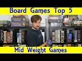 Top 5 Mid Weight Hobby Board Games