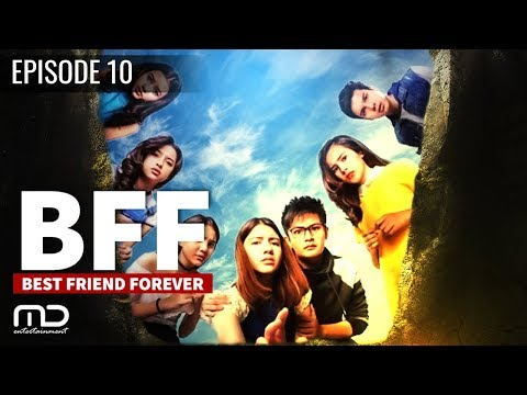 Best Friends Forever (BFF) - EPISODE 11