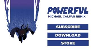 Major Lazer - Powerful (feat. Ellie Goulding & Tarrus Riley) (Michael Calfan Remix)