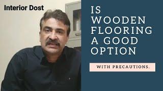 Wooden Flooring - is it a good option?  (Precautions) - Hindi