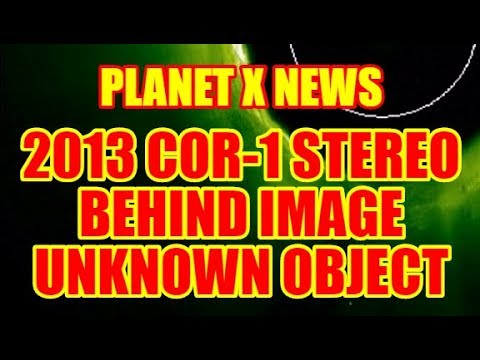PLANET X NEWS - 2013 STEREO BEHIND COR-1 IMAGE (UNKNOWN OBJECT)