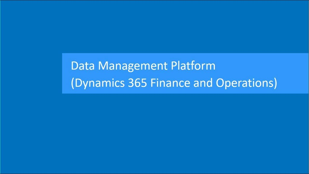 Data Management Platform (DIXF) in Dynamics 365 Finance and Operations