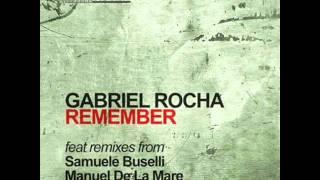 Gabriel Rocha - Remember (Manuel De La Mare Amnesia Remix) HQ