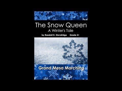 Grand Mesa Marching Band - The Snow Queen - Standridge - Grade 3+