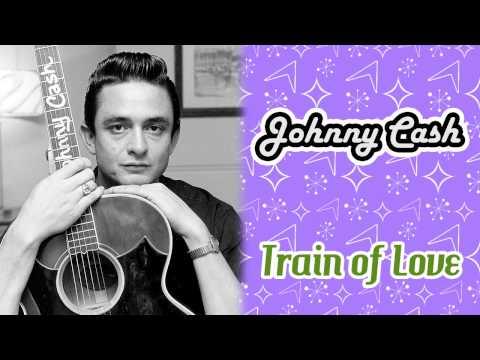Johnny Cash - Train Of Love