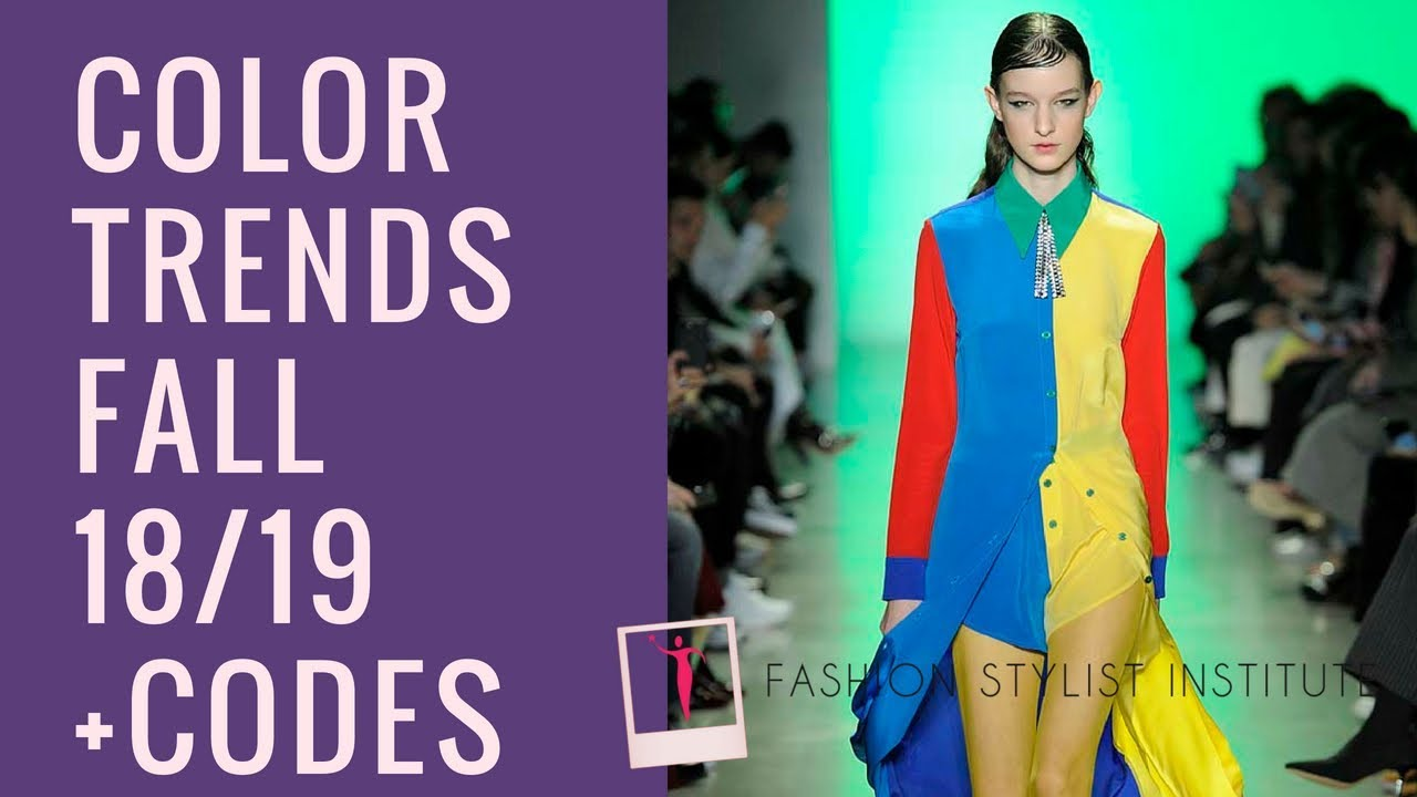 Fw 2018 2019 Color Trends By Pantone With Codes Fashion Stylist Institute