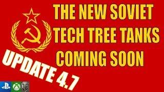 NEW SOVIET TANKS COMING SOON in update 4.7 - World of Tanks Console