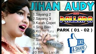 Jihan Audy The Best Album 2018-2019 ( Park 01-02 )
