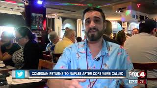 Comedian returns to Naples comedy club after cops were called