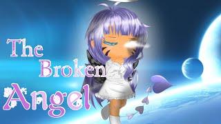 The Broken Angel | GLMM | Gacha Life | (Mini Movie)