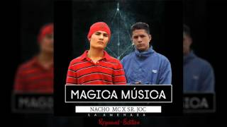 Magica M Sica NACHO MC FT SR JOC.mp3